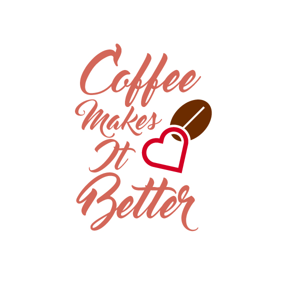 Coffee Makes it Better