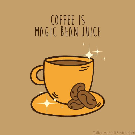 CoffeeIsMagicBeanJuice