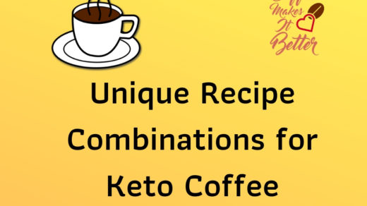 Unique Recipe Combinations for Keto Coffee